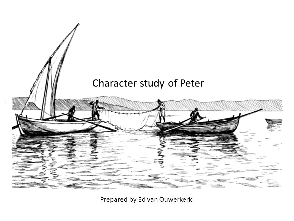Character study of Peter Prepared by Ed van Ouwerkerk