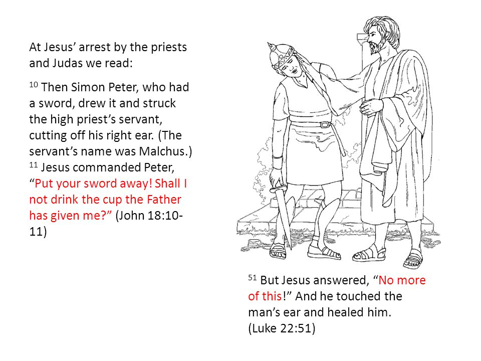 At Jesus' arrest by the priests and Judas we read: 10 Then Simon Peter, who had a sword, drew it and struck the high priest's servant, cutting off his right ear.