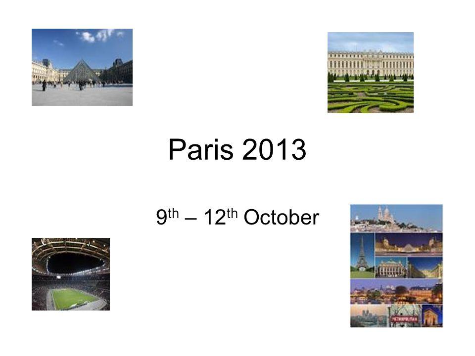Paris 2013 9 th – 12 th October