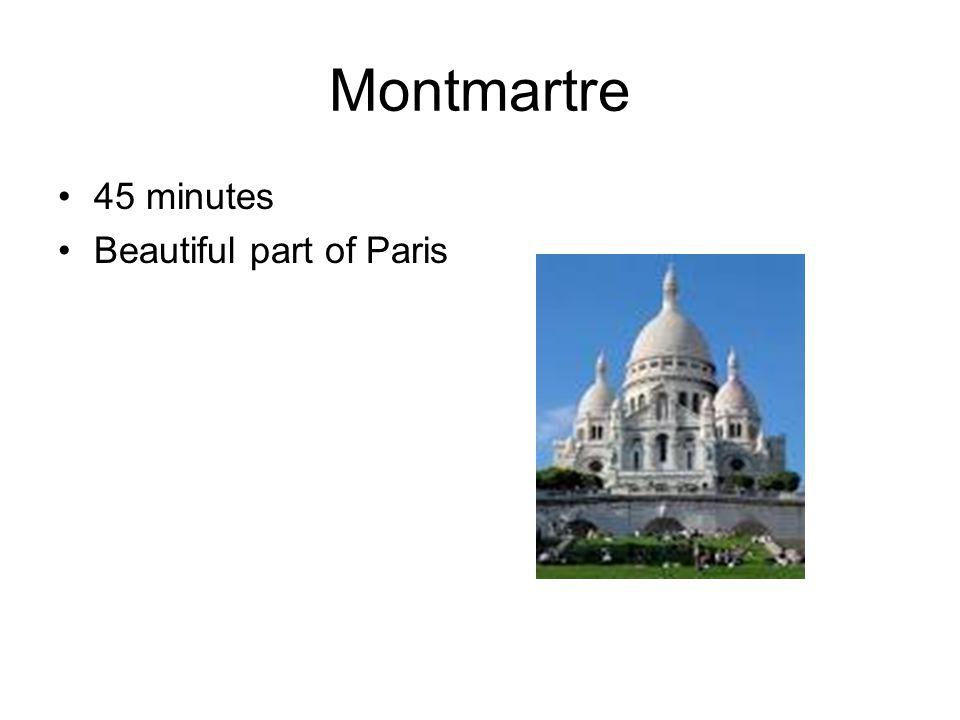 Montmartre 45 minutes Beautiful part of Paris