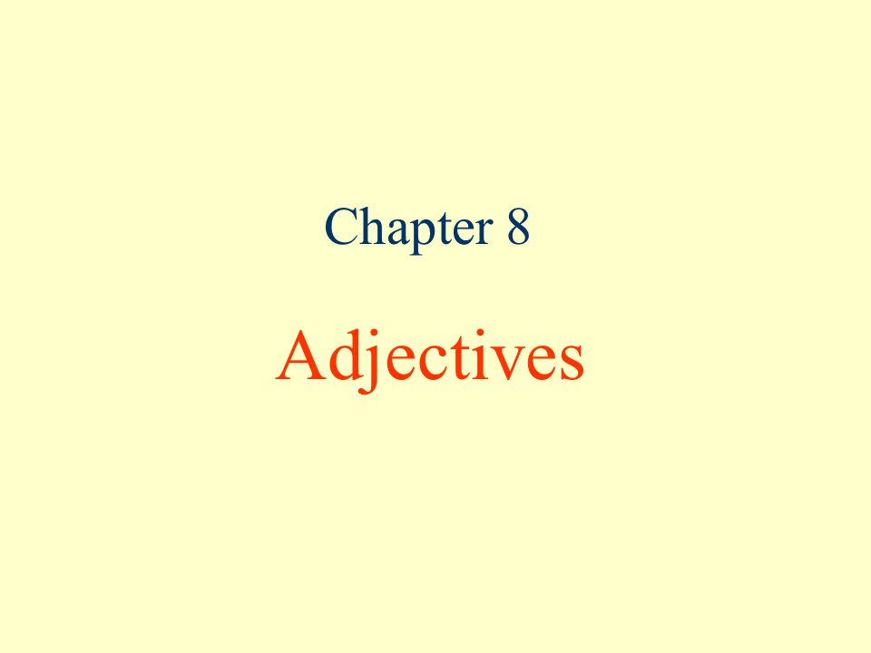 Chapter 8 Adjectives