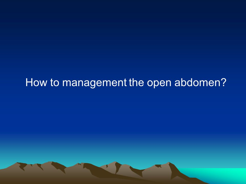 How to management the open abdomen
