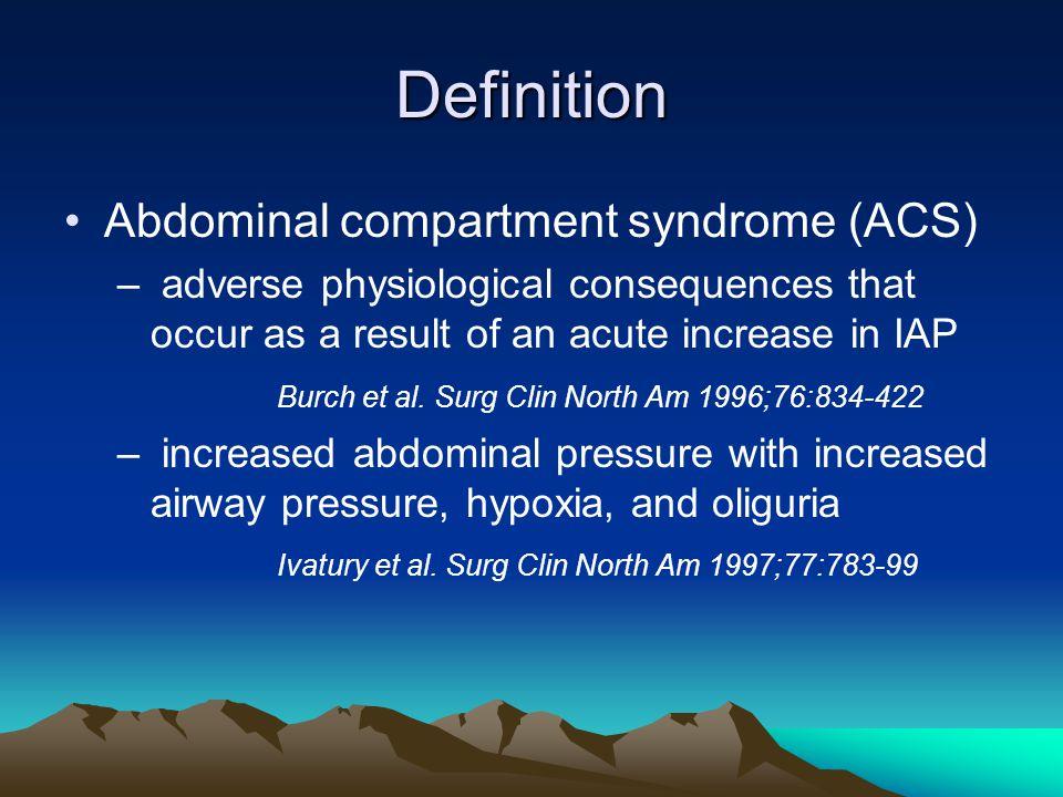 Abdominal compartment syndrome grading system Grade Bladder pressure (mmHg)Recommendation I10-15 Maintain normovolaemia II16-25 Hypervolaemic resuscitation III26-35Decompression IV>35 Decompression and re-exploration Meldrum et al.