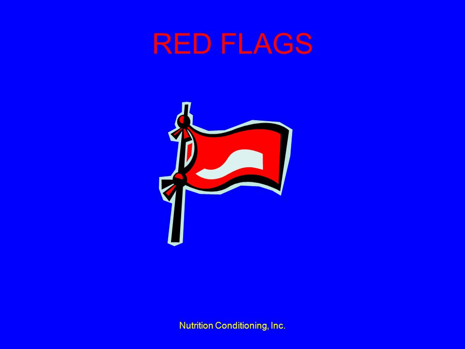 Nutrition Conditioning, Inc. RED FLAGS