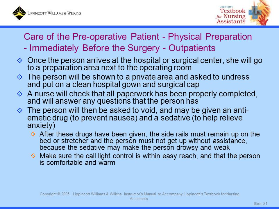 Slide 31 Copyright © 2005. Lippincott Williams & Wilkins. Instructor's Manual to Accompany Lippincott's Textbook for Nursing Assistants. Once the pers