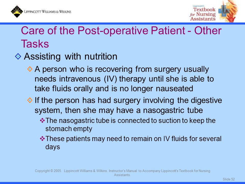Slide 52 Copyright © 2005. Lippincott Williams & Wilkins. Instructor's Manual to Accompany Lippincott's Textbook for Nursing Assistants. Assisting wit