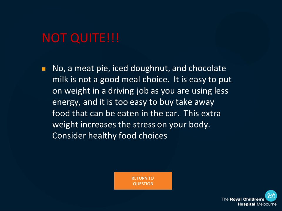 NOT QUITE!!. n No, a meat pie, iced doughnut, and chocolate milk is not a good meal choice.
