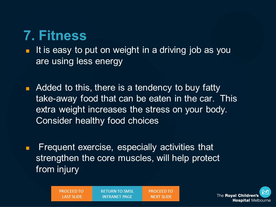 n It is easy to put on weight in a driving job as you are using less energy n Added to this, there is a tendency to buy fatty take-away food that can be eaten in the car.