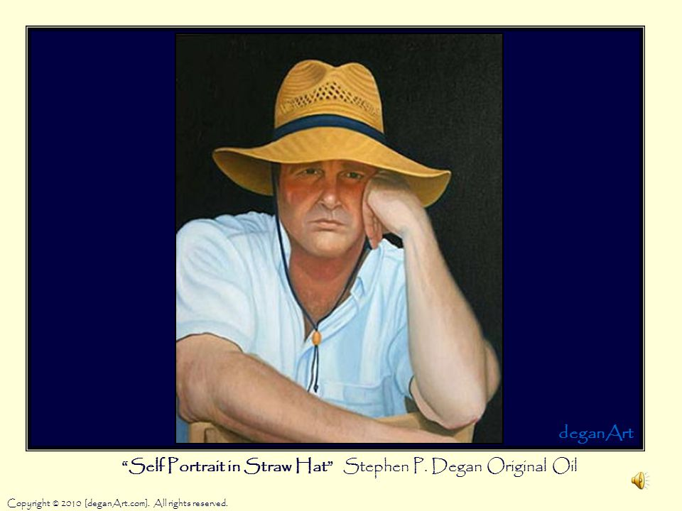 Self Portrait in Straw Hat Stephen P. Degan Original Oil Copyright © 2010 [deganArt.com].