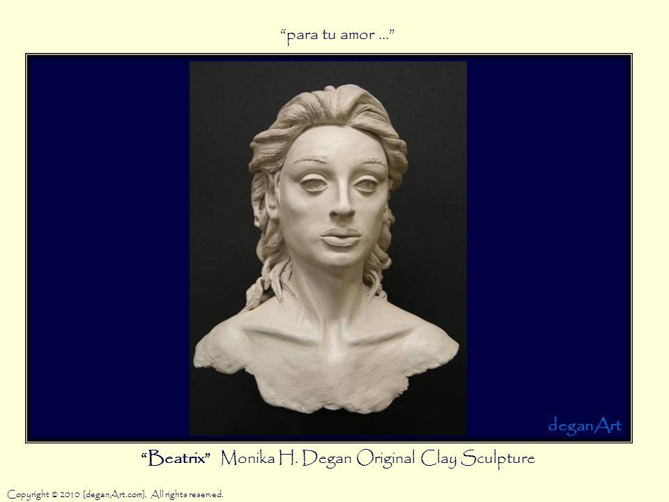 Beatrix Monika H. Degan Original Clay Sculpture Copyright © 2010 [deganArt.com].