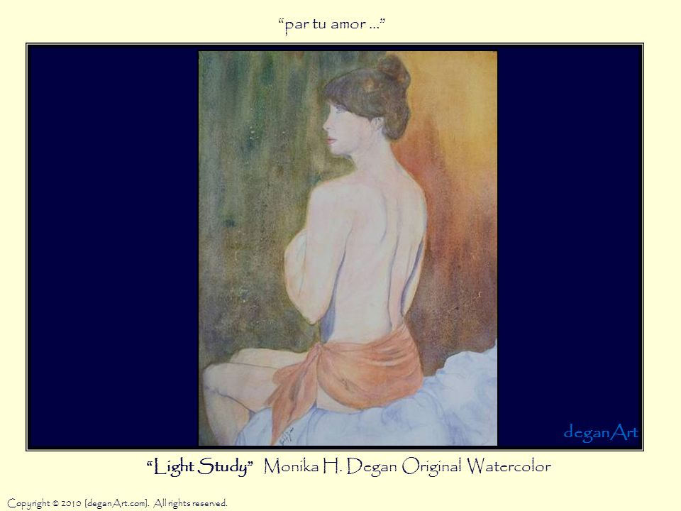 Light Study Monika H. Degan Original Watercolor Copyright © 2010 [deganArt.com].