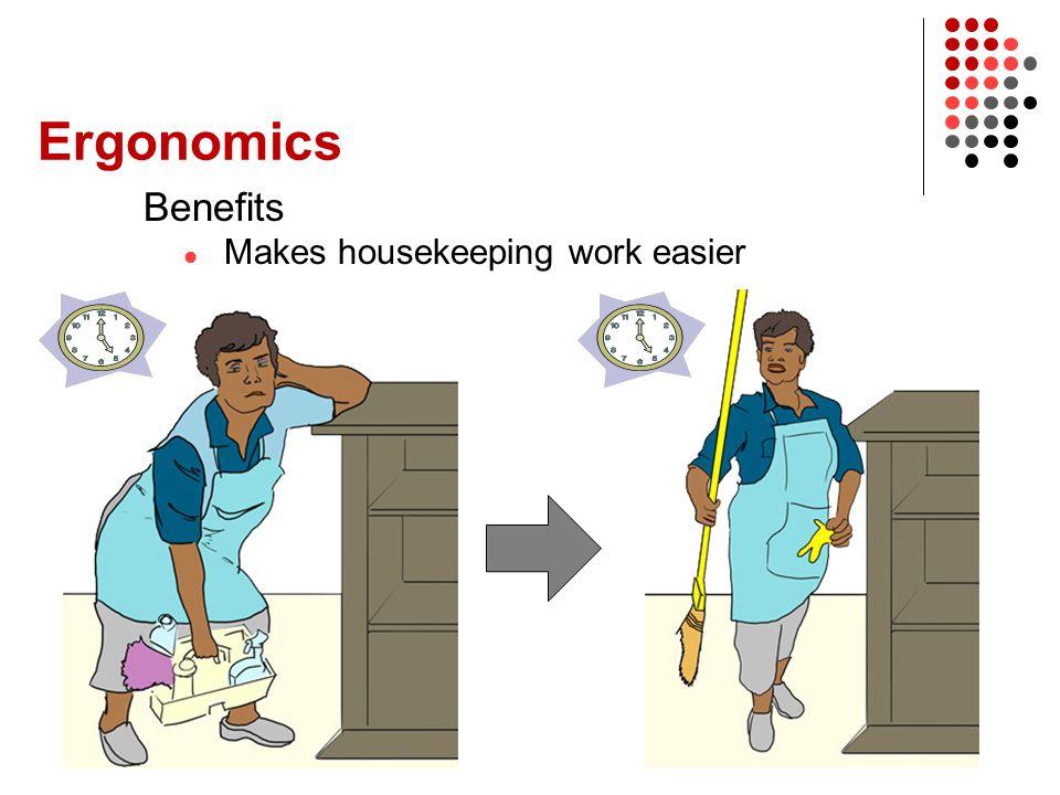 Ergonomics Benefits Makes housekeeping work easier