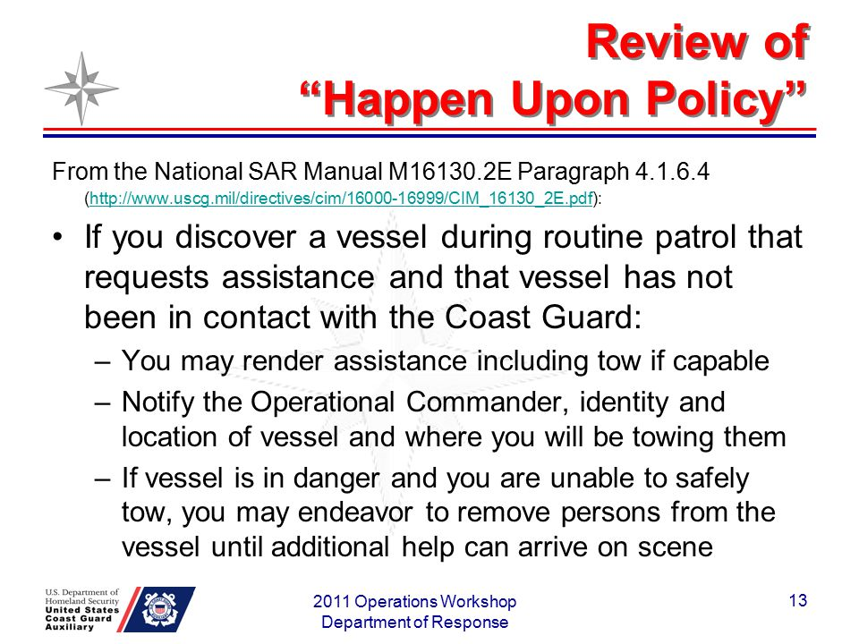 "Review of ""Happen Upon Policy"" From the National SAR Manual M16130.2E Paragraph 4.1.6.4 (http://www.uscg.mil/directives/cim/16000-16999/CIM_16130_2E.p"