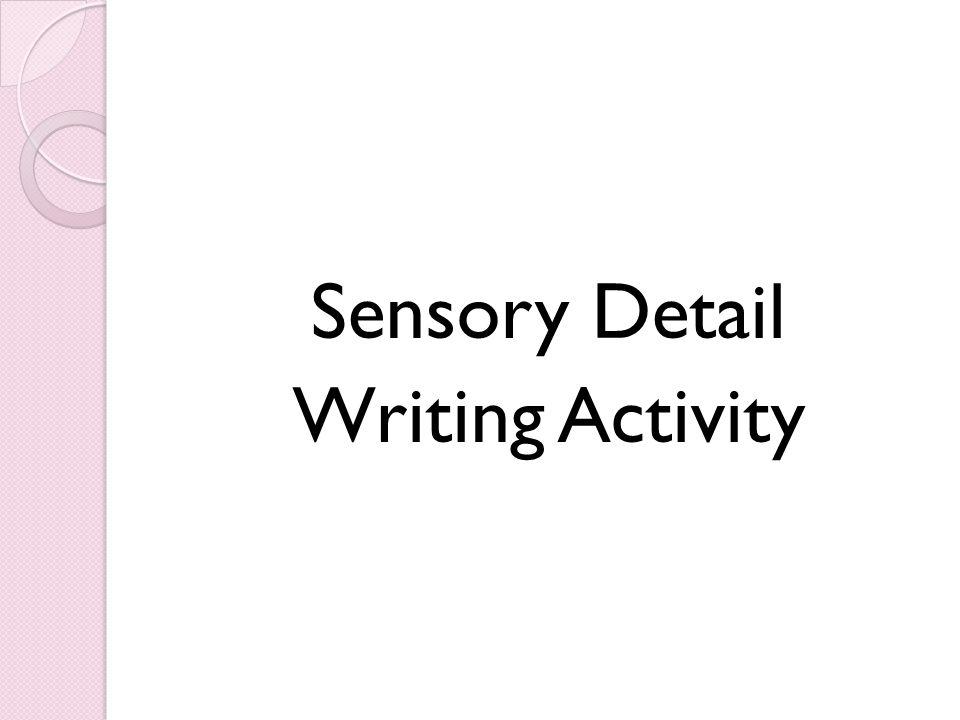 Sensory Detail Writing Activity