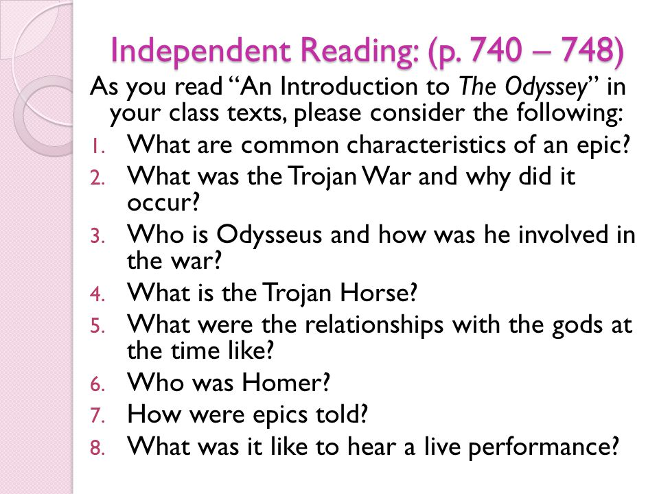 """Independent Reading: (p. 740 – 748) As you read """"An Introduction to The Odyssey"""" in your class texts, please consider the following: 1. What are commo"""