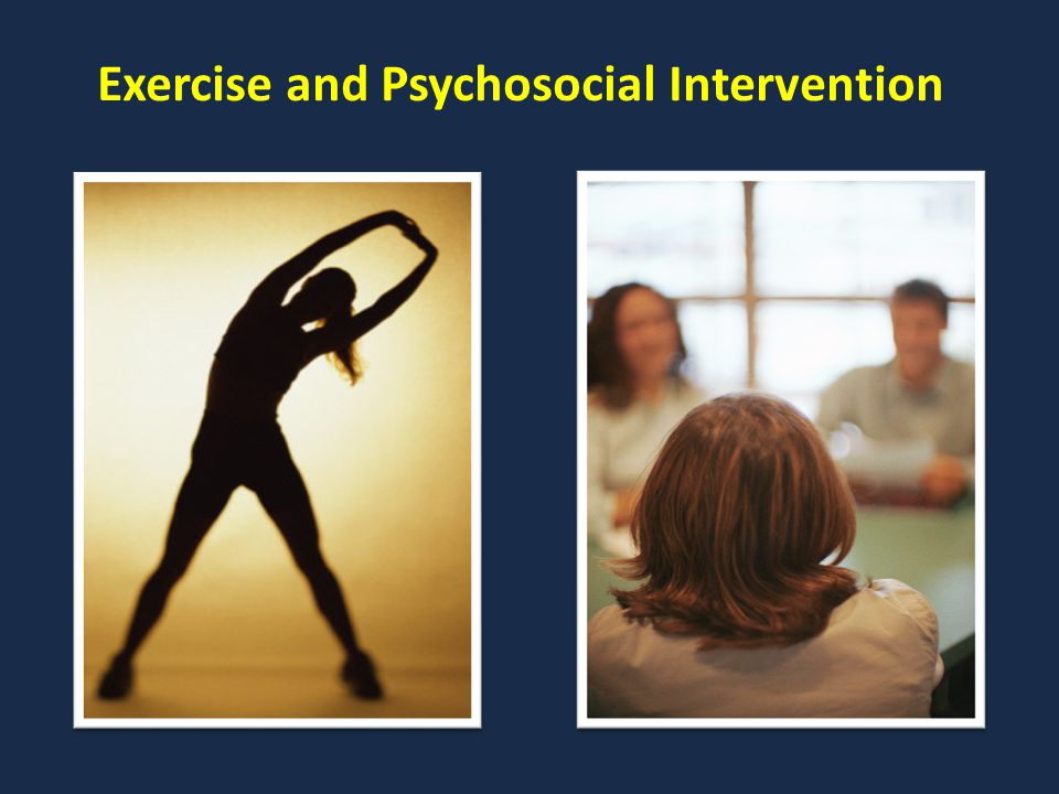 Exercise and Psychosocial Intervention
