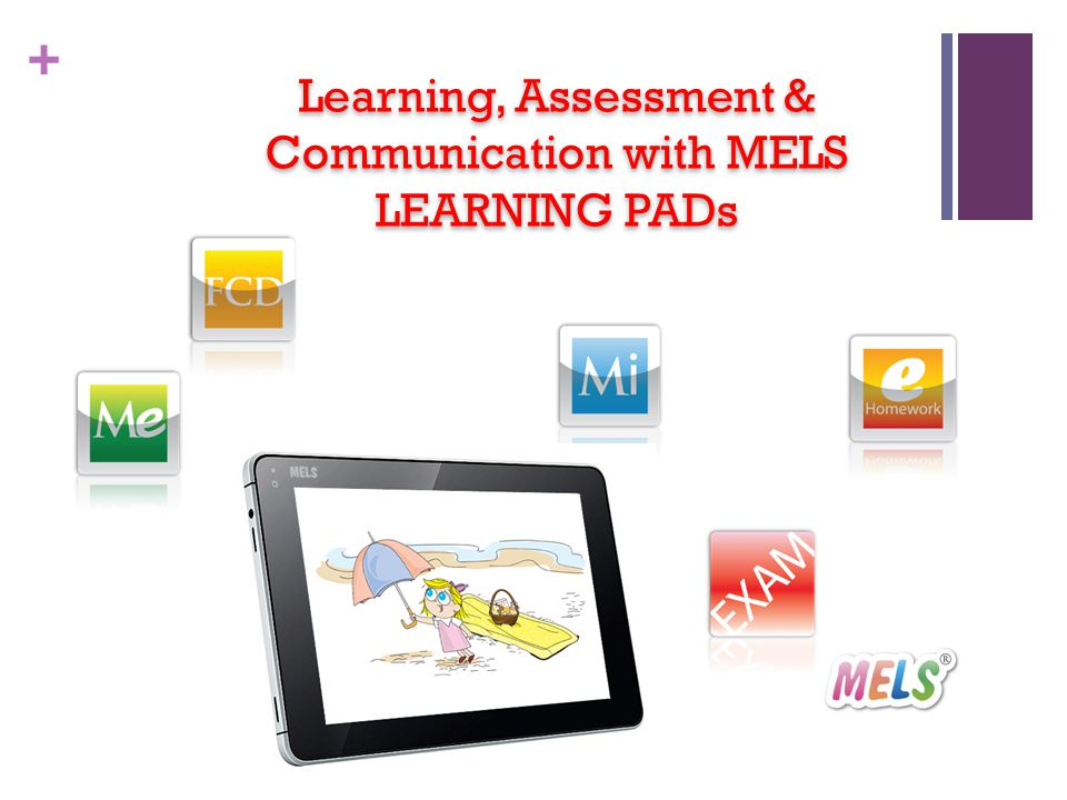 + Learning, Assessment & Communication with MELS LEARNING PADs