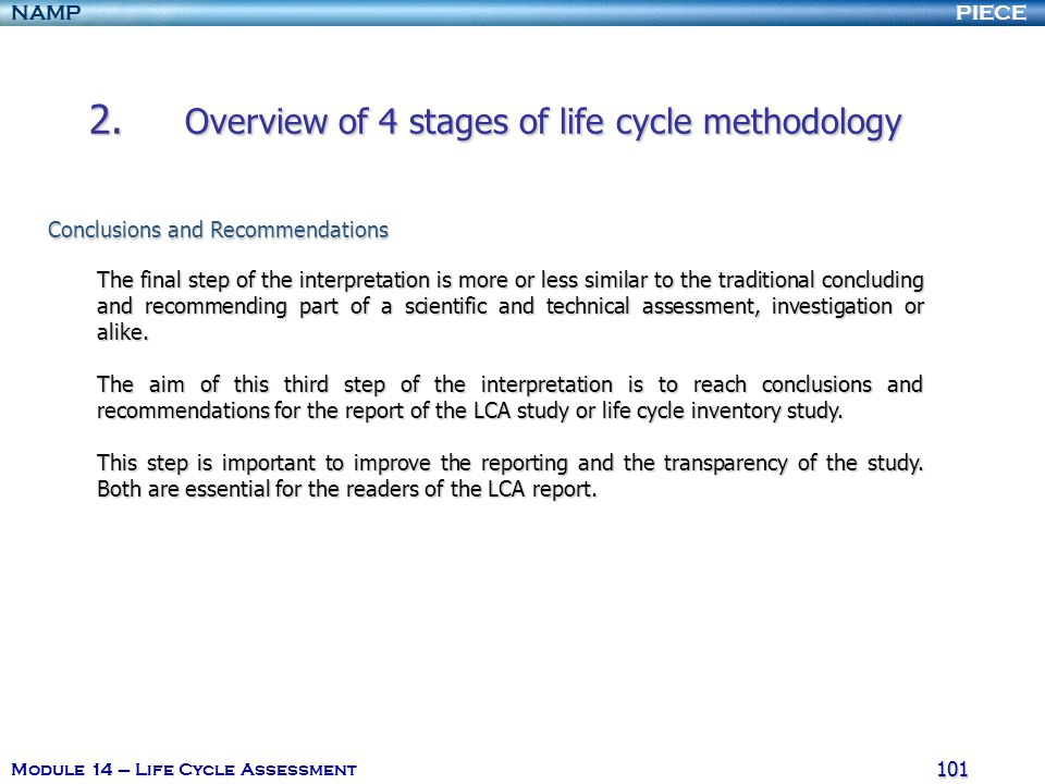 PIECENAMP Module 14 – Life Cycle Assessment 100 2. Overview of 4 stages of life cycle methodology 3.Contribution Analysis 3.Contribution Analysis An i