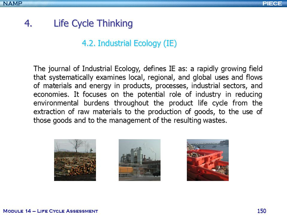 PIECENAMP Module 14 – Life Cycle Assessment 149 1.I ntroduction and definition of the Life Cycle Assessment (LCA). 2.O verview of 4 stages of life cyc