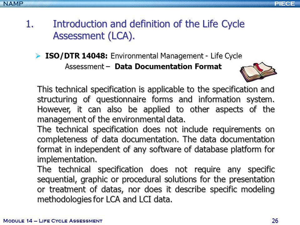 PIECENAMP Module 14 – Life Cycle Assessment 25 1.Introduction and definition of the Life Cycle Assessment (LCA). 1.Introduction and definition of the