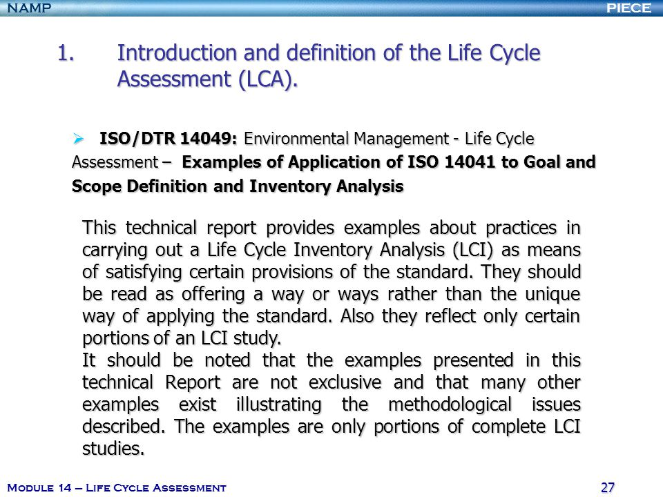 PIECENAMP Module 14 – Life Cycle Assessment 26 1.Introduction and definition of the Life Cycle Assessment (LCA). 1.Introduction and definition of the