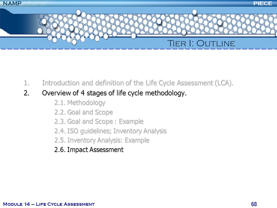 PIECENAMP Module 14 – Life Cycle Assessment 67 2. Overview of 4 stages of life cycle methodology The fuels considered are heavy fuel oil, light fuel o