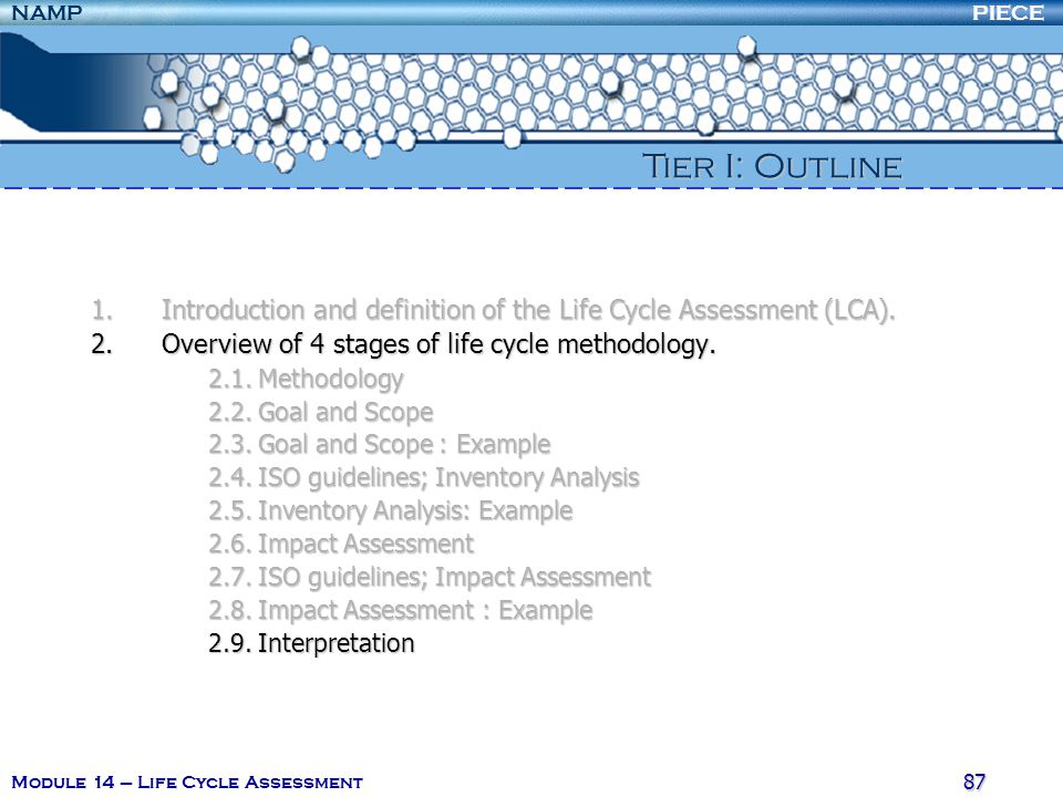 PIECENAMP Module 14 – Life Cycle Assessment 86 2. Overview of 4 stages of life cycle methodology 2.8. Impact Assessment : Example The next table shows