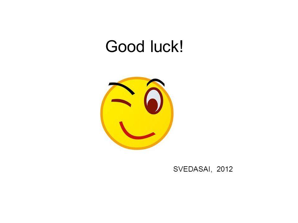 Good luck! SVEDASAI, 2012