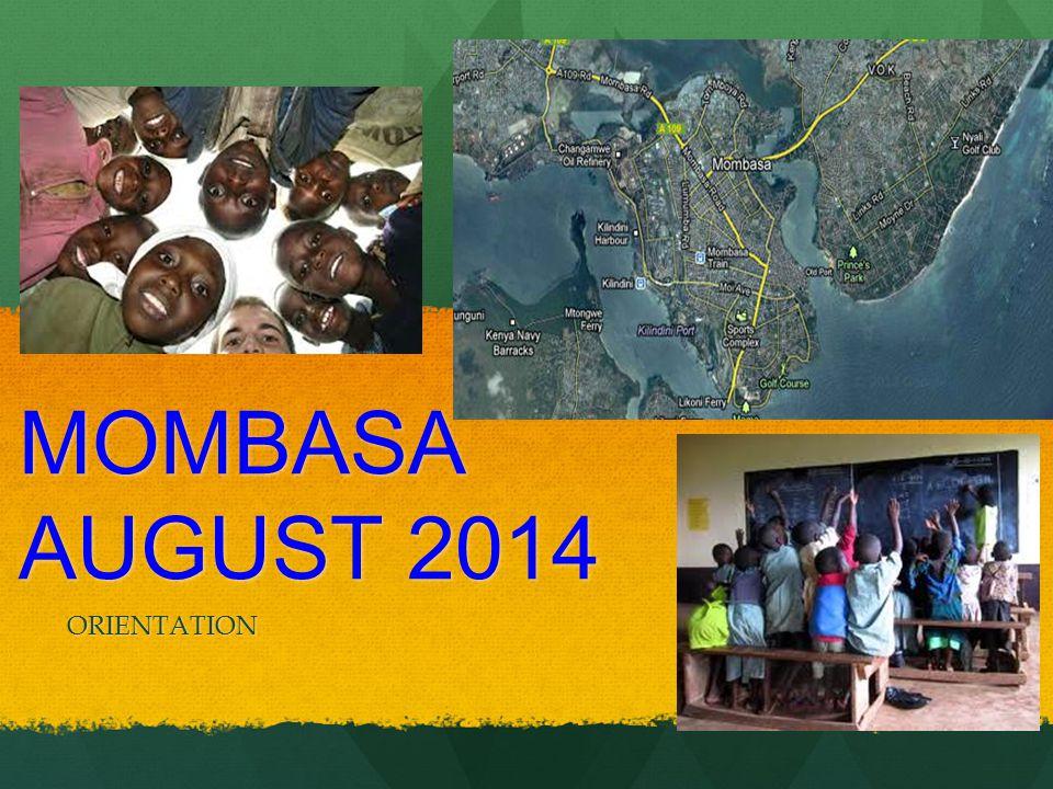 MOMBASA AUGUST 2014 ORIENTATION