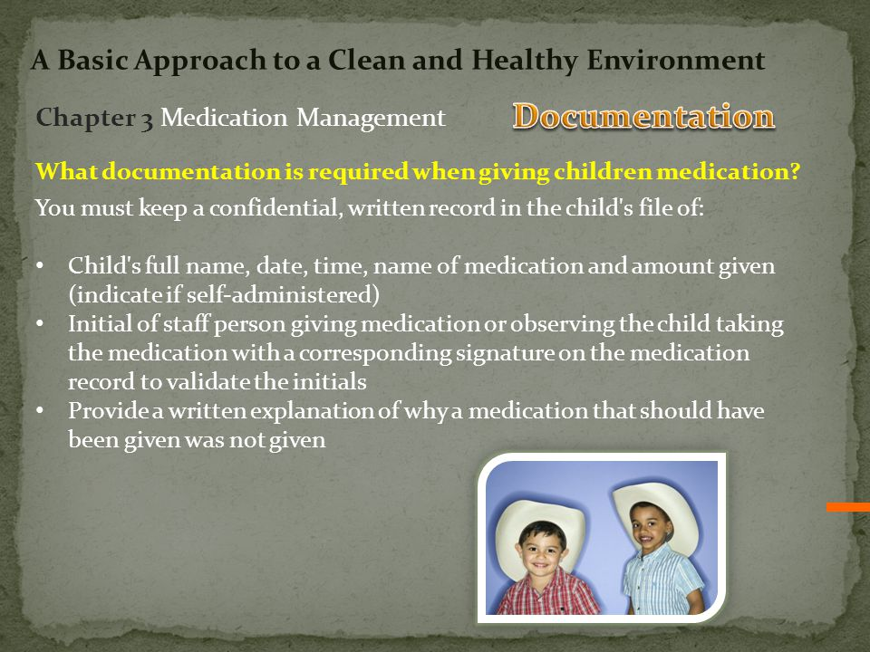 What documentation is required when giving children medication.