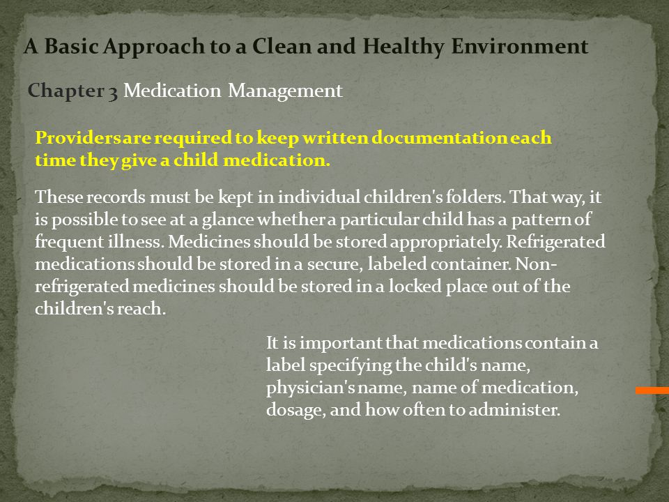 Providers are required to keep written documentation each time they give a child medication. These records must be kept in individual children's folde
