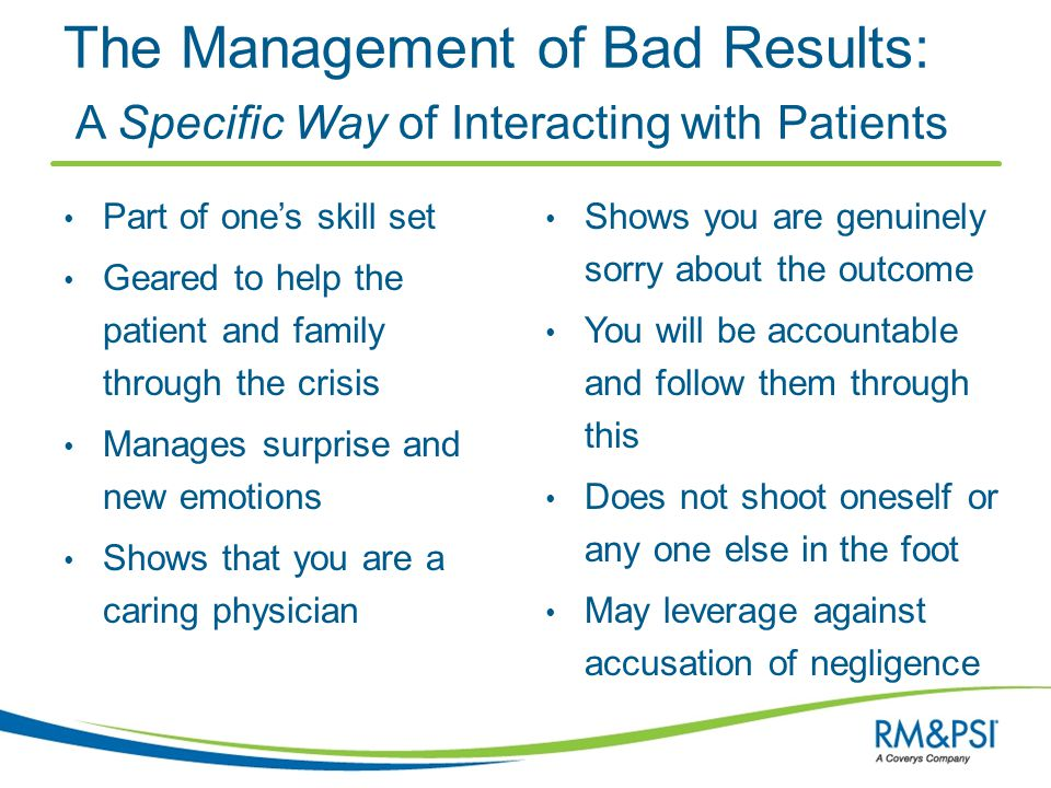 The Management of Bad Results: A Specific Way of Interacting with Patients Part of one's skill set Geared to help the patient and family through the c