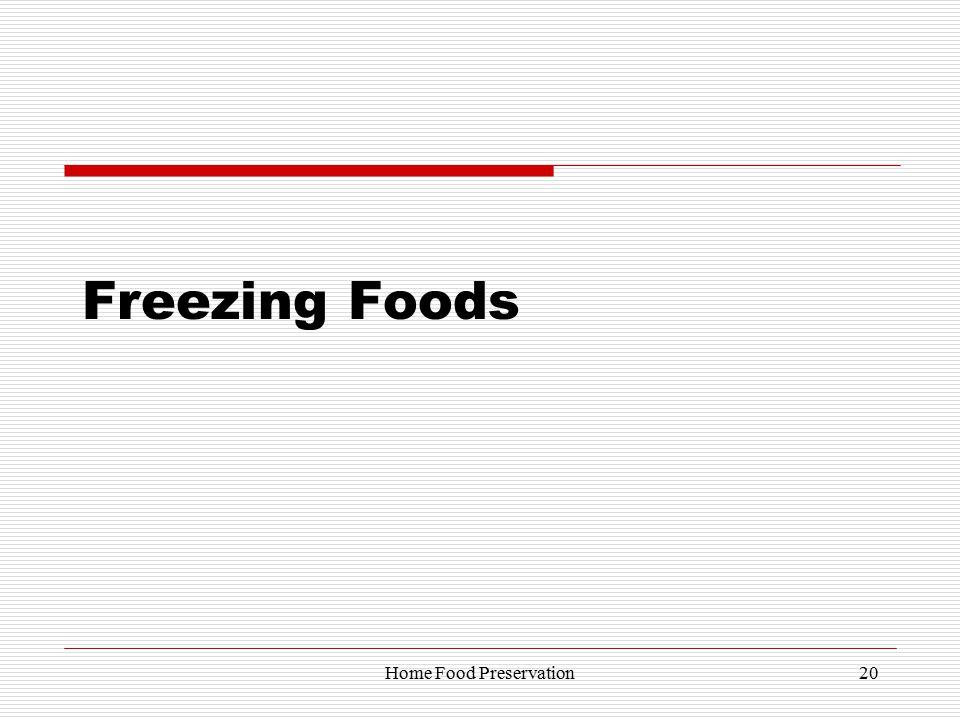 Freezing Foods 20Home Food Preservation
