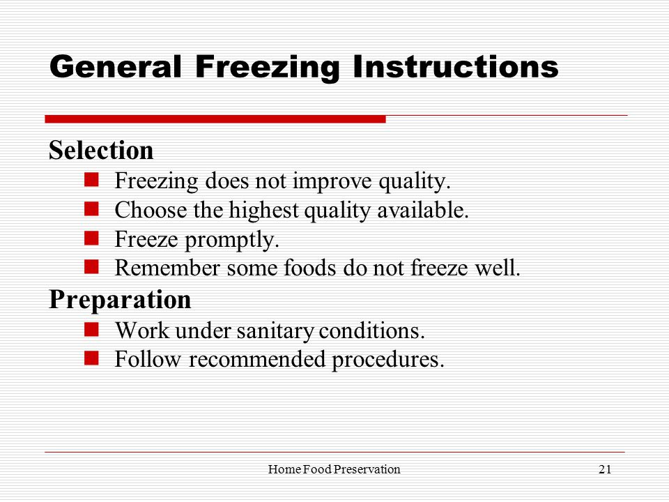 General Freezing Instructions Selection Freezing does not improve quality.