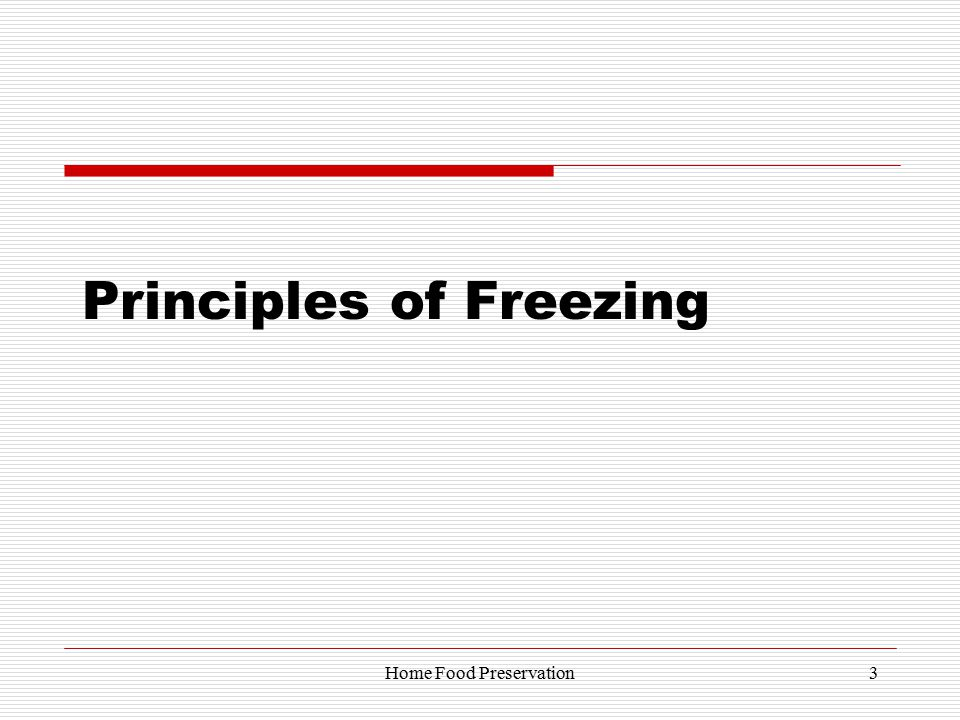 Principles of Freezing 3Home Food Preservation