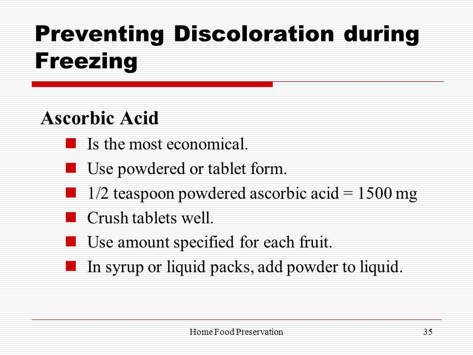 Preventing Discoloration during Freezing Ascorbic Acid Is the most economical.
