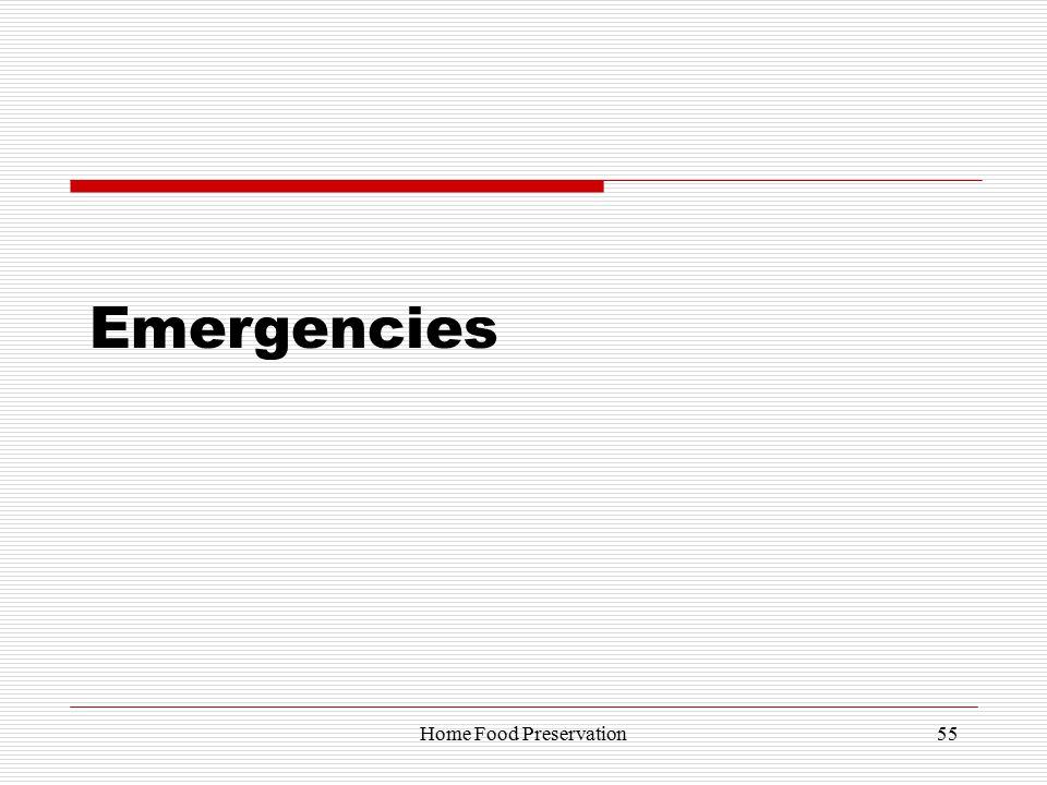 Emergencies 55Home Food Preservation