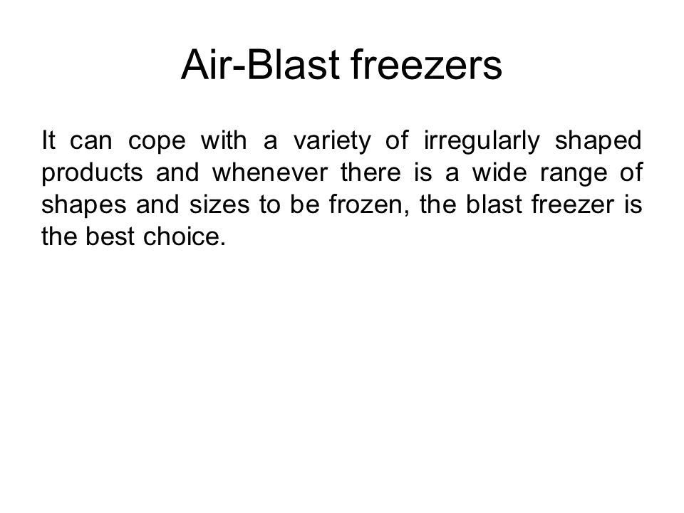 Continuous belt freezers Continuous belt freezers can be constructed with either cross-flow or series flow air circulation.