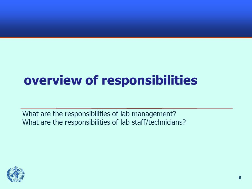 6 overview of responsibilities What are the responsibilities of lab management.