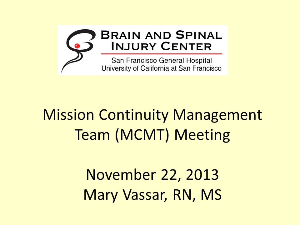 Mission Continuity Management Team (MCMT) Meeting November 22, 2013 Mary Vassar, RN, MS