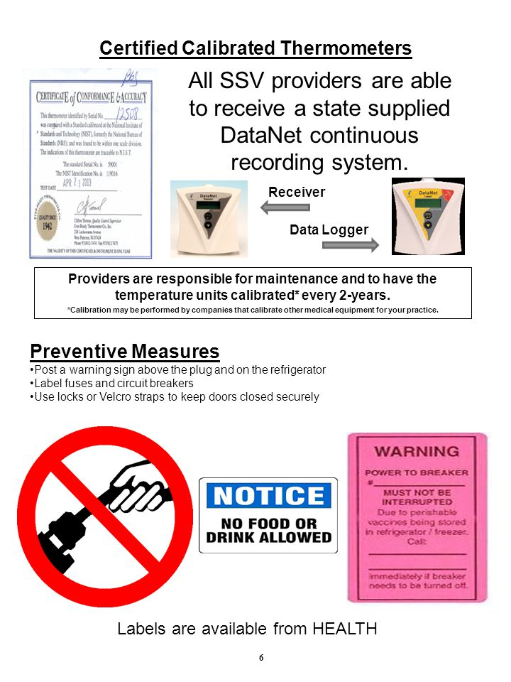 Certified Calibrated Thermometers Receiver Data Logger All SSV providers are able to receive a state supplied DataNet continuous recording system.