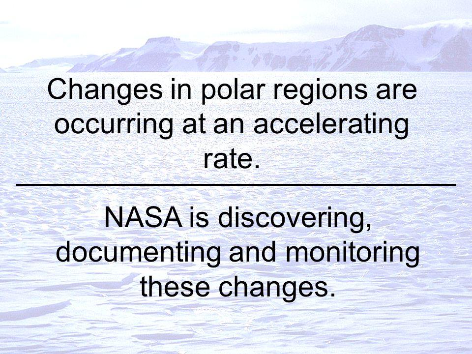 Remote sensing has revolutionized polar research Near-polar orbiting satellites provide denser observations of the polar regions than of mid- or low-latitude regions.