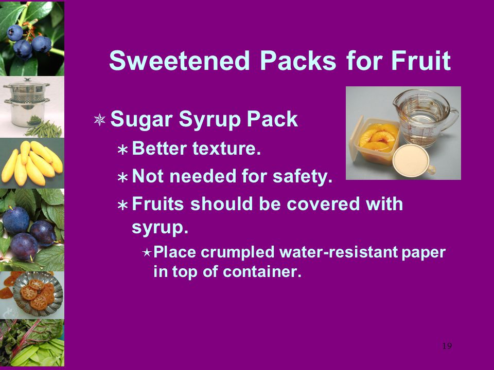 19 Sweetened Packs for Fruit  Sugar Syrup Pack  Better texture.