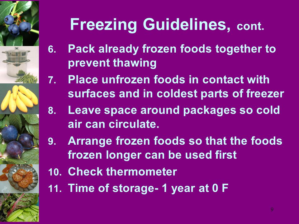 9 6.Pack already frozen foods together to prevent thawing 7.