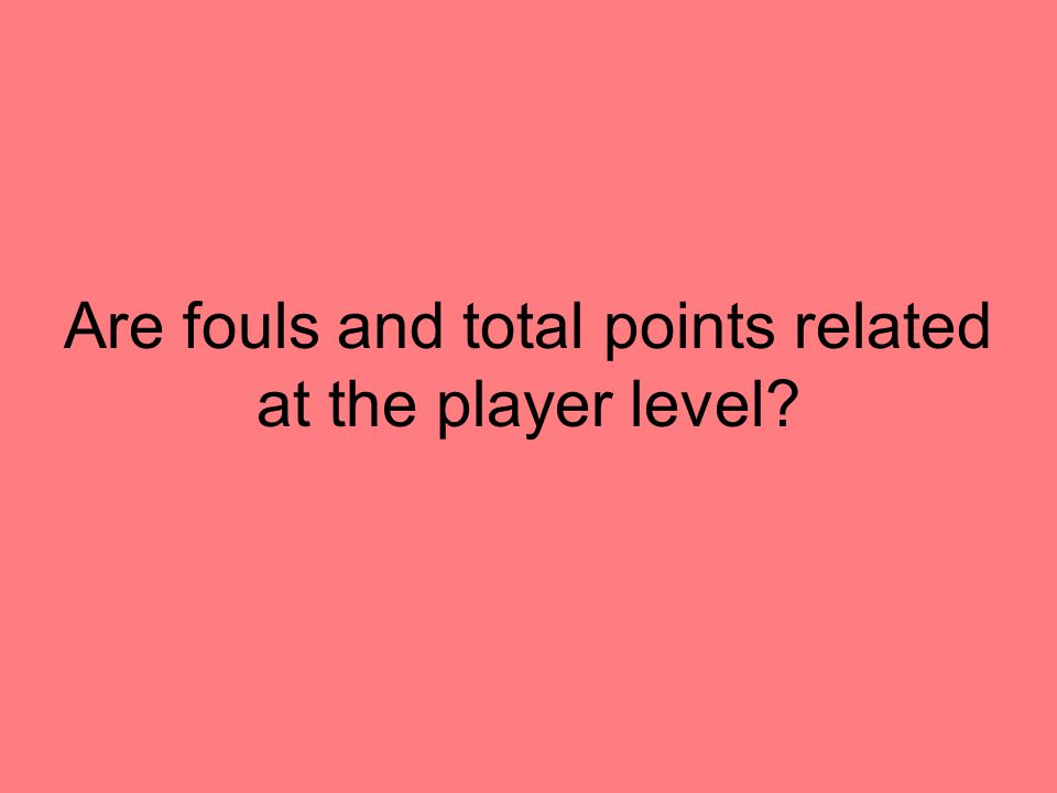 Are fouls and total points related at the player level