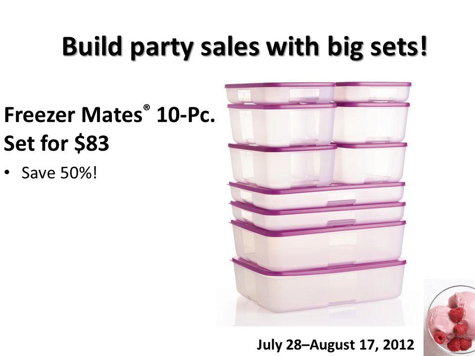 Build party sales with big sets. Freezer Mates ® 10-Pc.