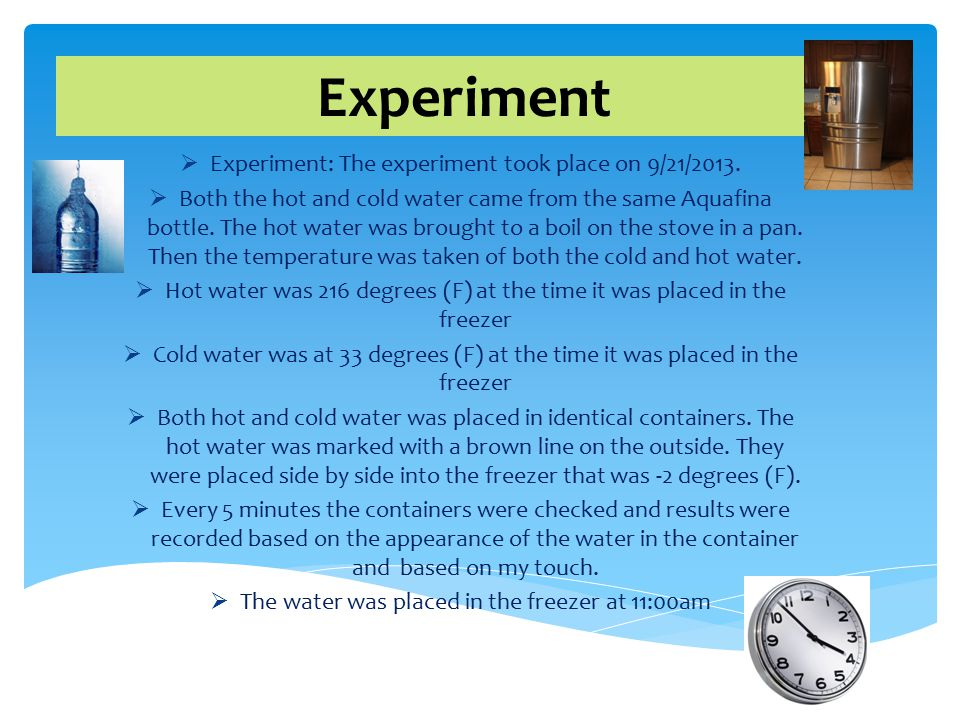 Data Collected 11:00: Both the hot water and cold water were completely liquid.