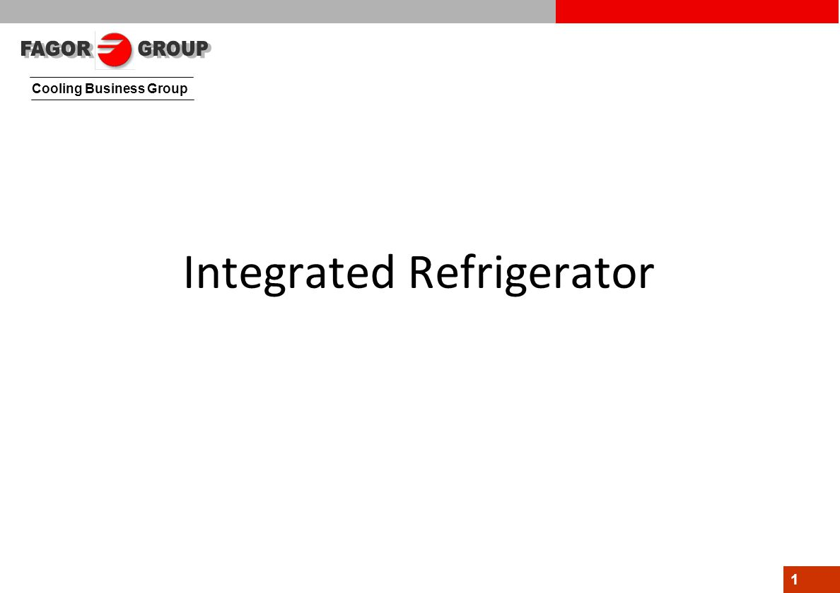 Cooling Business Group 1 Integrated Refrigerator