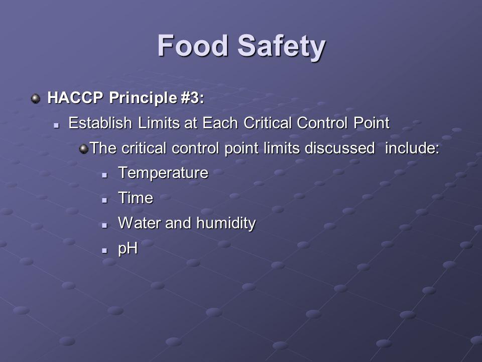 Food Safety HACCP Principle #3: Establish Limits at Each Critical Control Point Establish Limits at Each Critical Control Point The critical control p