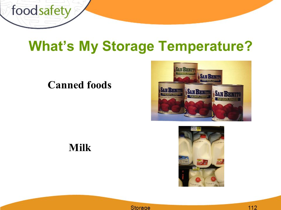 Storage112 What's My Storage Temperature? Canned foods Milk